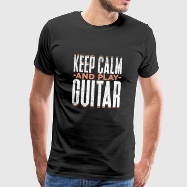 Keep Calm and Play Guitar Spruch Gitarre - Männer Premium T-Shirt
