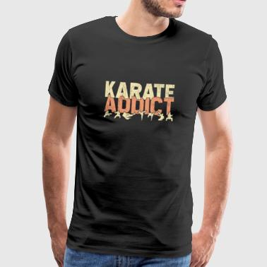 Karate Addict Dependent Addicted Martial Arts - Premium-T-shirt herr