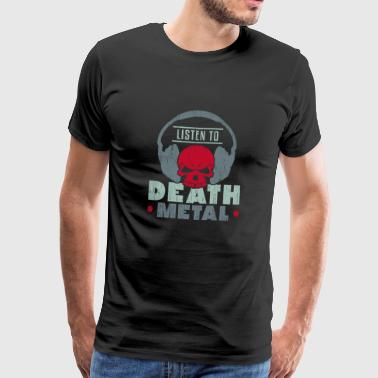 Listen to Death Metal Gift saying kids - Men's Premium T-Shirt