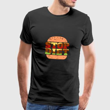 Stop diet burger gift funny saying food - Men's Premium T-Shirt