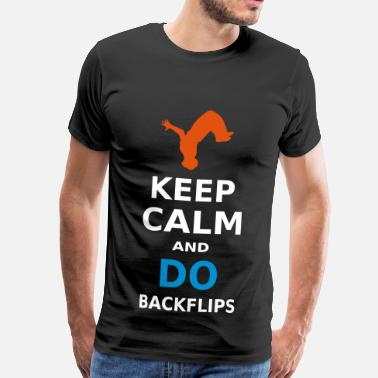 Backflip KEEP CALM AND DO BACKFLIPS / A BACKFLIP - Men's Premium T-Shirt