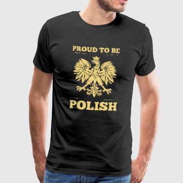 proud to be polish - Mannen Premium T-shirt