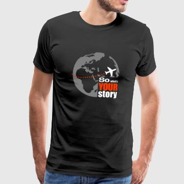 Hostel So what's your story - Premium T-skjorte for menn