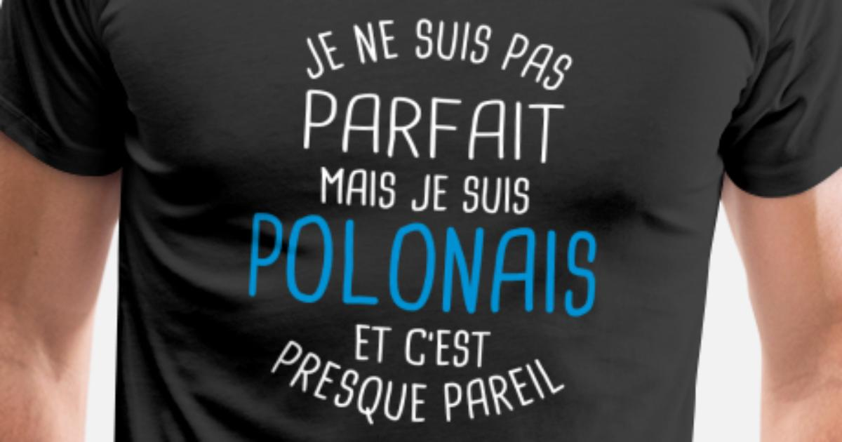 the latest 628e5 c919a pas-parfait-mais-polonais-t-shirt-premium-homme.jpg