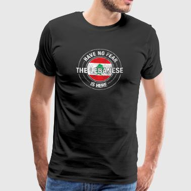 Avez-No Fear The Lebanese Is Here - T-shirt Premium Homme