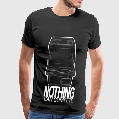 Arcade Nothing can compete - T-shirt Premium Homme