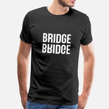 Bridge Jeu de cartes / Tarot / Belote / Rami / Poker - T-shirt Premium Homme