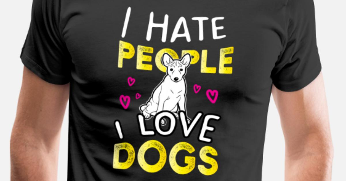 Dog Lover I Hate People Love Dogs Birthday Gift Mens Premium T Shirt
