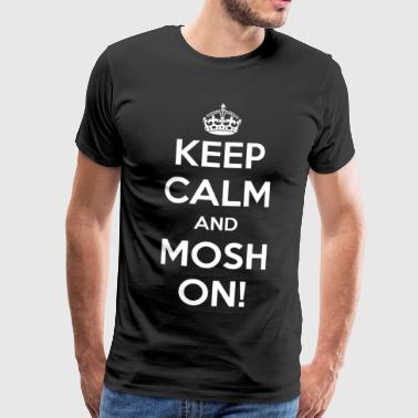 KEEP CALM AND PÅ MOSH! - Herre premium T-shirt