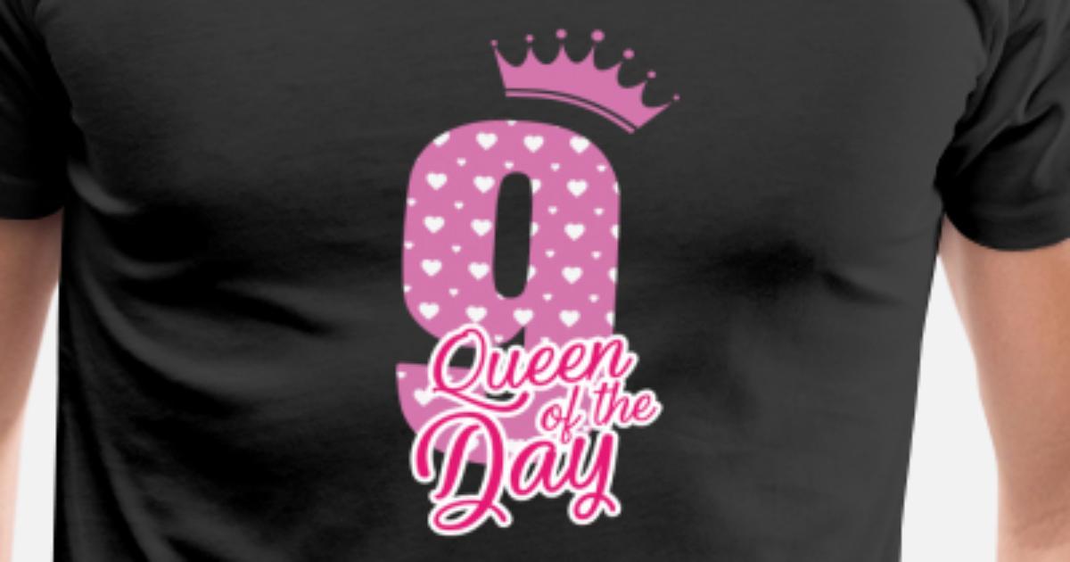 Queen Of The Day 9 Geburtstag Bday Von Shirtoholics Spreadshirt