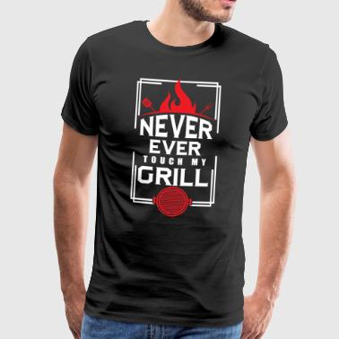 Grill BBQ Never Touch My Grill BBQ Lover - Men's Premium T-Shirt