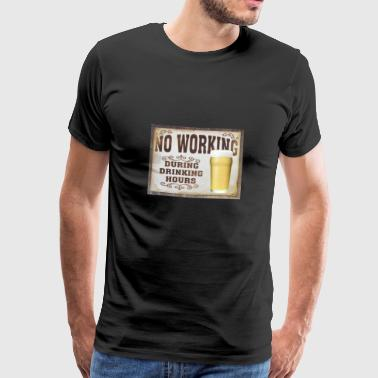 No working - Männer Premium T-Shirt