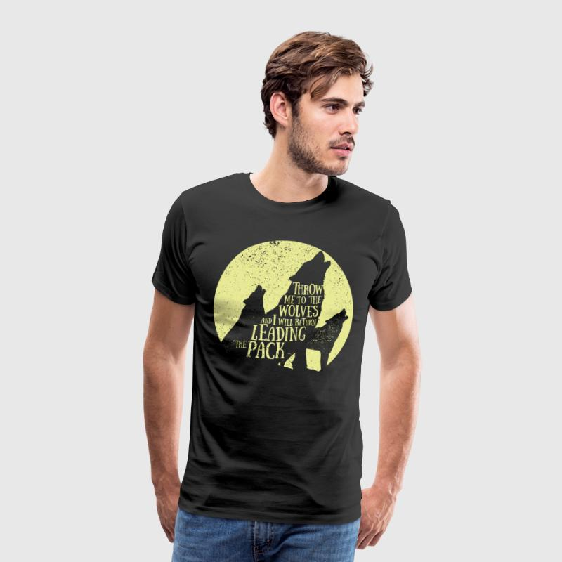 Pack leader - Throw me to the wolves - Men's Premium T-Shirt