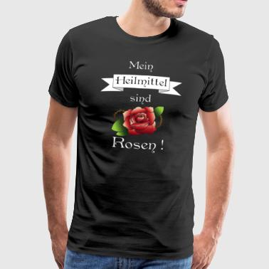 My remedy is roses! - Men's Premium T-Shirt