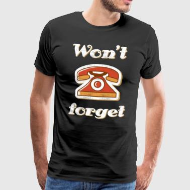 Will not forget - Vintage Phone Design T-Shirt - Men's Premium T-Shirt
