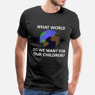 Save The Planet What World do we want for our Children - Männer Premium T-Shirt