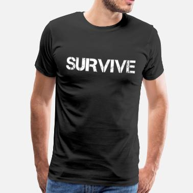 Survival Survive survival - Men's Premium T-Shirt