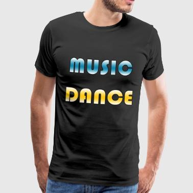 Music - Dance - Männer Premium T-Shirt
