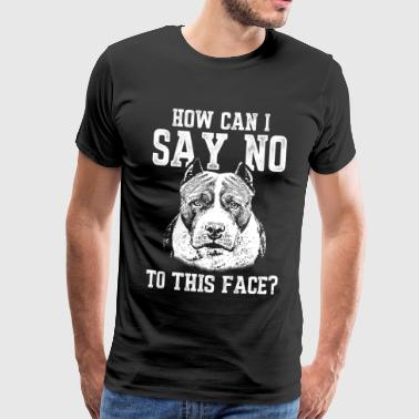 Vechthond How To Say No - Dog Gift Pitbull Idea - Mannen Premium T-shirt