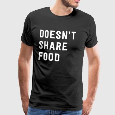 Doesn't share food - Men's Premium T-Shirt
