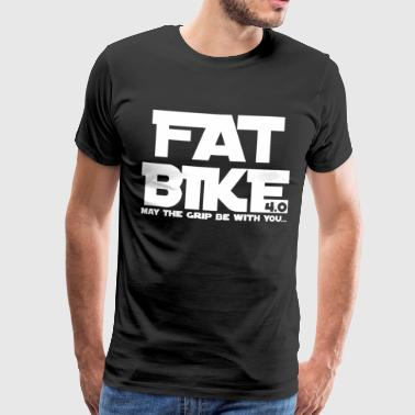 FATBIKE - MAY THE GRIP BE WITH YOU 1 - Männer Premium T-Shirt