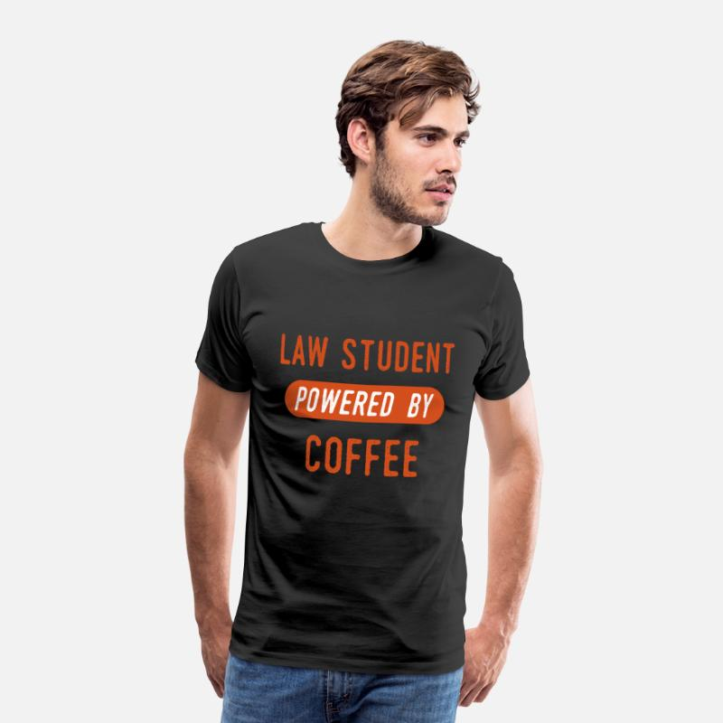 Gift Idea T-Shirts - Law Student Powered by Coffee Gift Lawyer Law - Men's Premium T-Shirt black