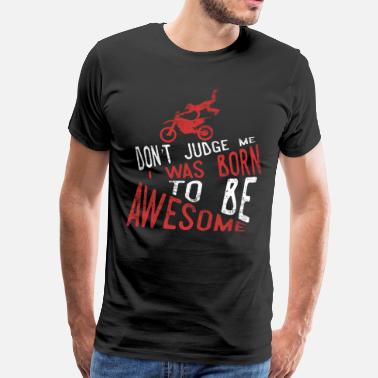 Awesome I WAS BORN TO BE AWESOME - Männer Premium T-Shirt