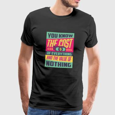 Cost and Value - Männer Premium T-Shirt