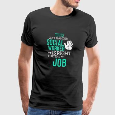 Left-handed Social Worker Gift Social Work - Men's Premium T-Shirt