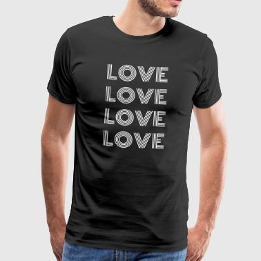 Amour De Soi Amour amour amour amour - T-shirt Premium Homme