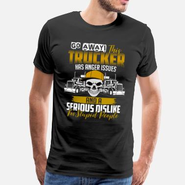 Driver Trucker anger issues - Men's Premium T-Shirt