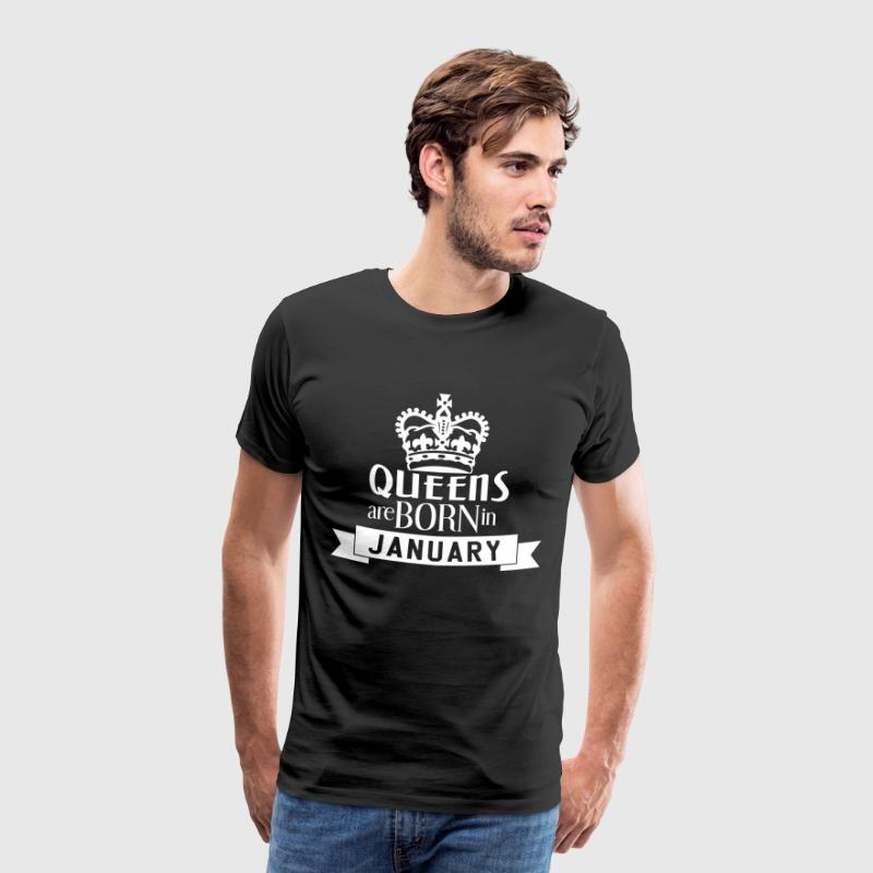 QUEENS BORN JANUARY - Men's Premium T-Shirt