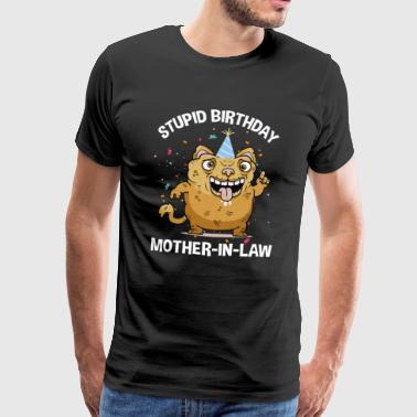 Funny Stupid Birthday Mother-in-Law - Men's Premium T-Shirt