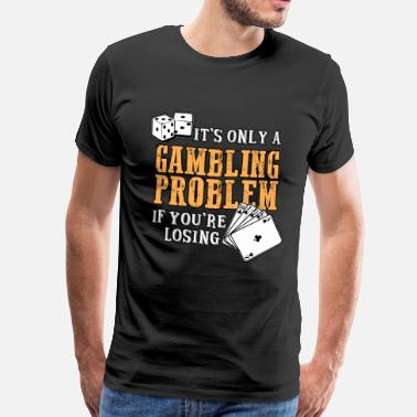 Gamble I love gambling and poker - Men's Premium T-Shirt