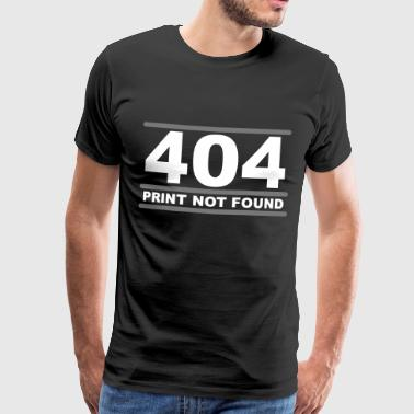 404 - Print not Found - T-shirt Premium Homme