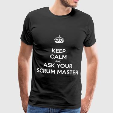 Keep calm and ask your scrum master - Männer Premium T-Shirt