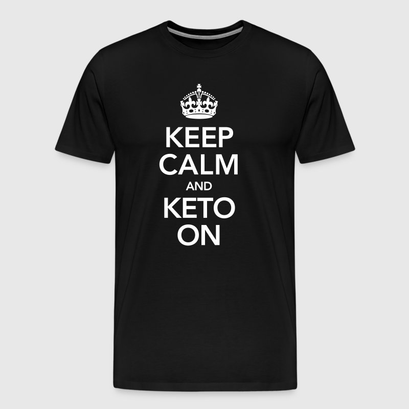 Keep Calm And Keto On - Men's Premium T-Shirt