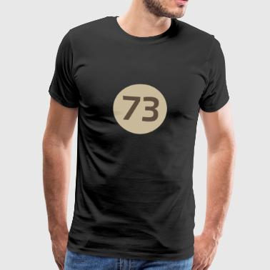 73 the best number BIG BANG Freak Theorie These - Männer Premium T-Shirt