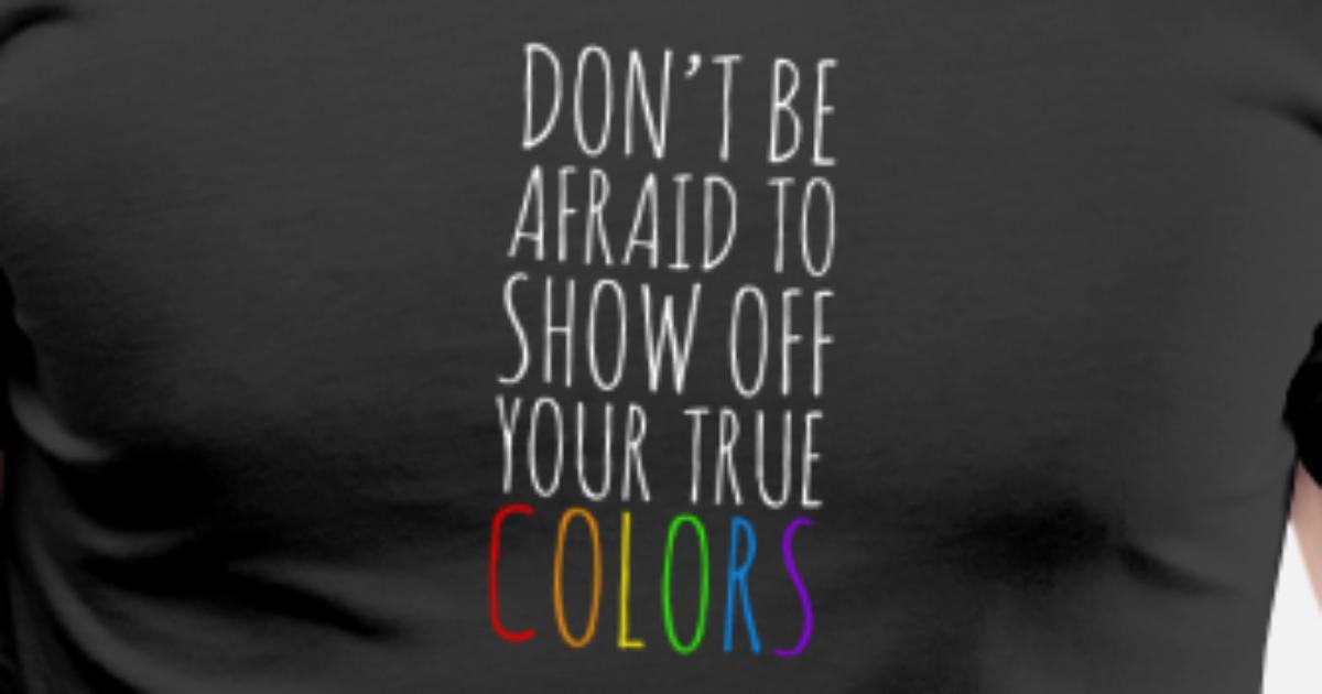 cfda6ac1 Ikke vær redd for å vise frem dine sanne farger av ShirtSALE | Spreadshirt
