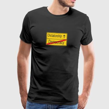 Leaving Democracy entering Dictatorship - Men's Premium T-Shirt
