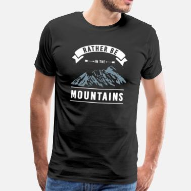 Mountaineers Mountains In the mountains Mountain hiking Mountain - Men's Premium T-Shirt