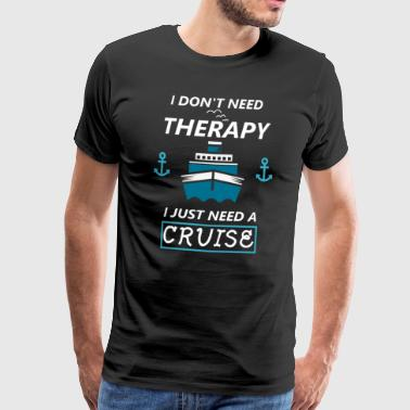 Cruise cruise ship therapy saying funny - Men's Premium T-Shirt