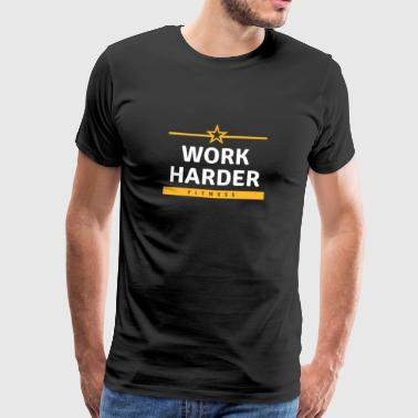 WERK HARDER / fitness - Mannen Premium T-shirt