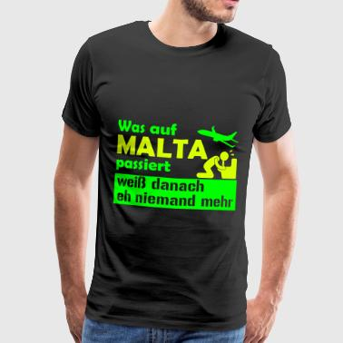 Malta What happens in MALTA... knows more then - Men's Premium T-Shirt