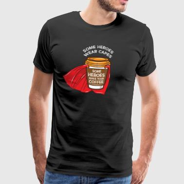 some heroes wear capes - Barista - Men's Premium T-Shirt