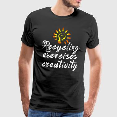 Recycle Recycling Exercises Creativity - Men's Premium T-Shirt