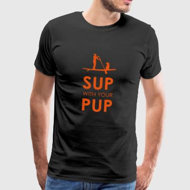Pup Sup with your Pup Stand Up Paddling Dog Paddle - Men's Premium T-Shirt