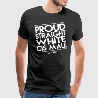 Proud straight white male cis - Men's Premium T-Shirt
