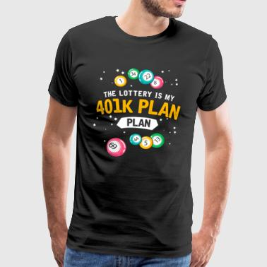 The lottery is my 401k plan gift pension lotto - Men's Premium T-Shirt