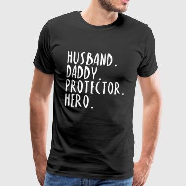 Husband Daddy Protector Hero Saying Gift Idea - Men's Premium T-Shirt